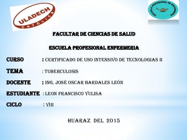 FACULTAR DE CIENCIAS DE SALUD ESCUELA PROFESIONAL ENFERMERIA CURSO : CERTIFICADO DE USO INTENSIVO DE TECNOLOGIAS II TEMA :...