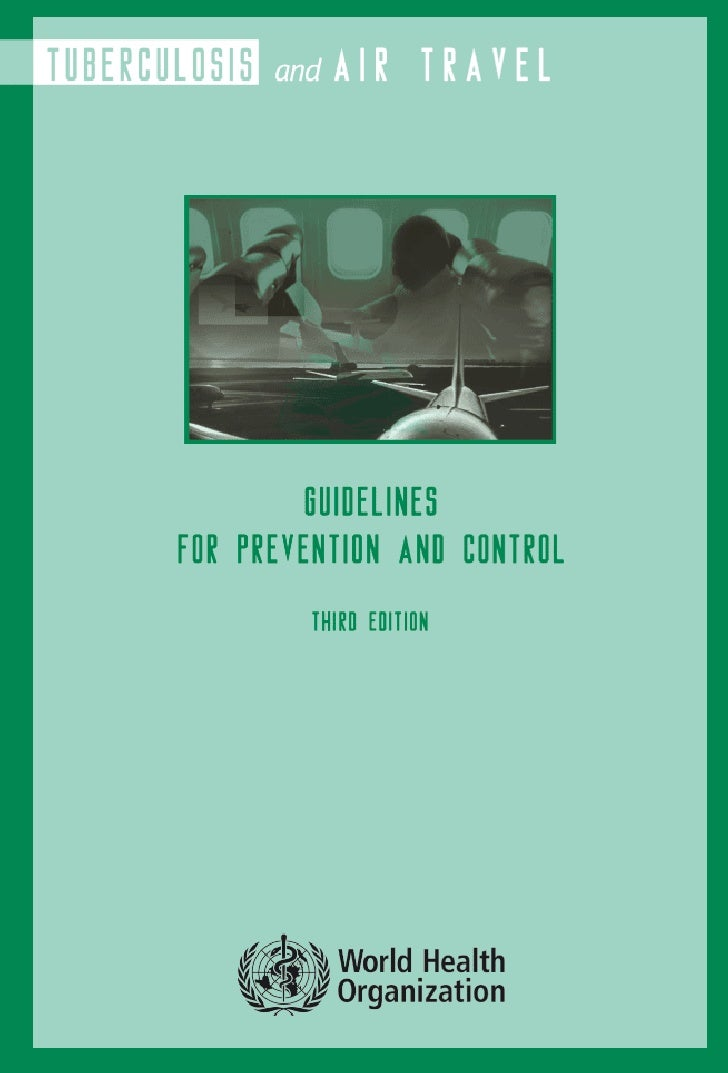 WHo/HTM/TB/2008.399     Tuberculosis and air travel     Guidelines   for prevention     and control      THIRd edITIon