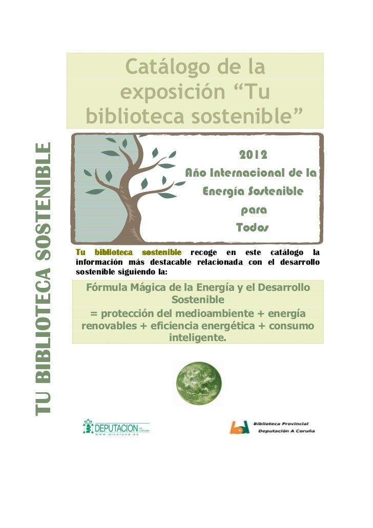 """Catálogo de la                                exposición """"Tu                             biblioteca sostenible""""           ..."""