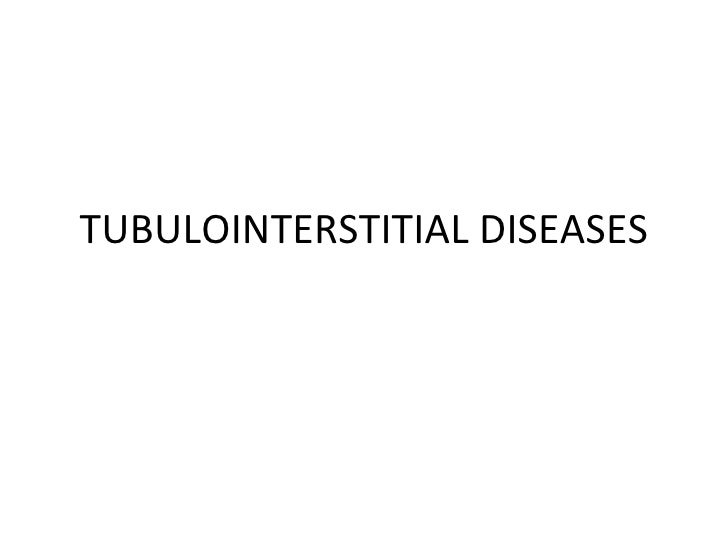 TUBULOINTERSTITIAL DISEASES