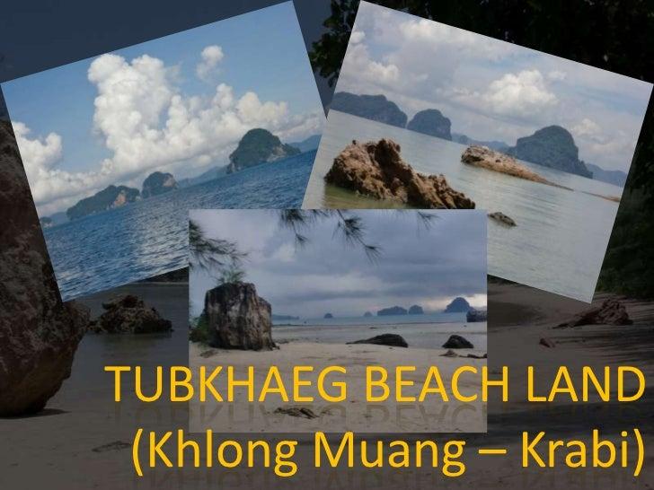 TUBKHAEG BEACH LAND<br />(KhlongMuang – Krabi)<br />