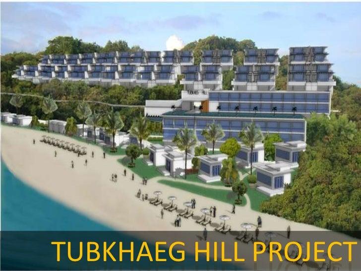 Tubkhaeg hill project
