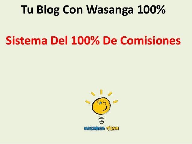 Tu blog con wasanga 100% wasanga 100%