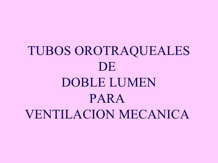 Tubos Orotraqueales De Doble Lumen para ventilacion mecanica en cuidados intensivos-uci