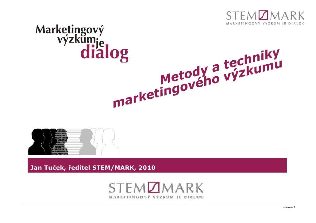 Jan Tuček, ředitel STEM/MARK, 2010 Jan Tuček, ředitel STEM/MARK, 2010                                          strana 1