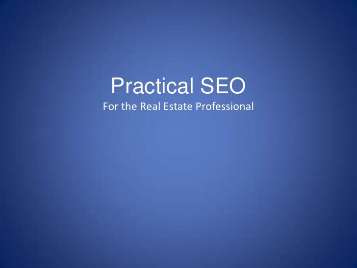 Practical SEOFor the Real Estate Professional<br />
