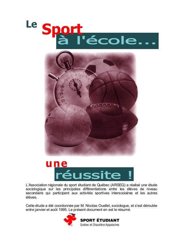 Le Sport une L'Association régionale du sport étudiant de Québec (ARSEQ) a réalisé une étude sociologique sur les principa...