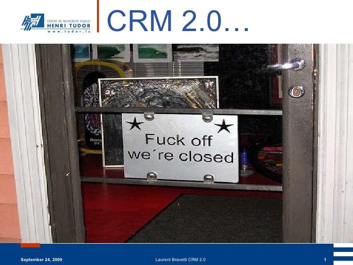 September 24, 2009 Laurent Bravetti CRM 2.0 CRM 2.0…