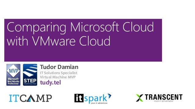Tudor Damian - Comparing Microsoft Cloud with VMware Cloud