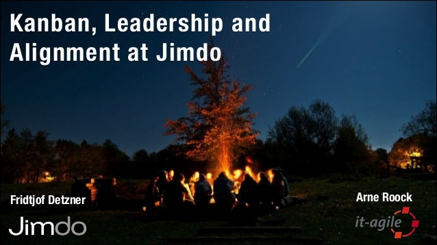 Kanban, Leadership and Alignment at Jimdo  Fridtjof Detzner  Arne Roock