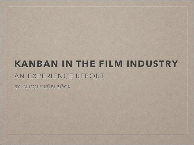 Nicole Küblböck: Kanban in the Film Industry: an experience report - LKCE13