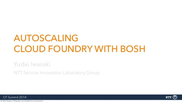 Autoscaling Cloud Foundry with BOSH (Cloud Foundry Summit 2014)