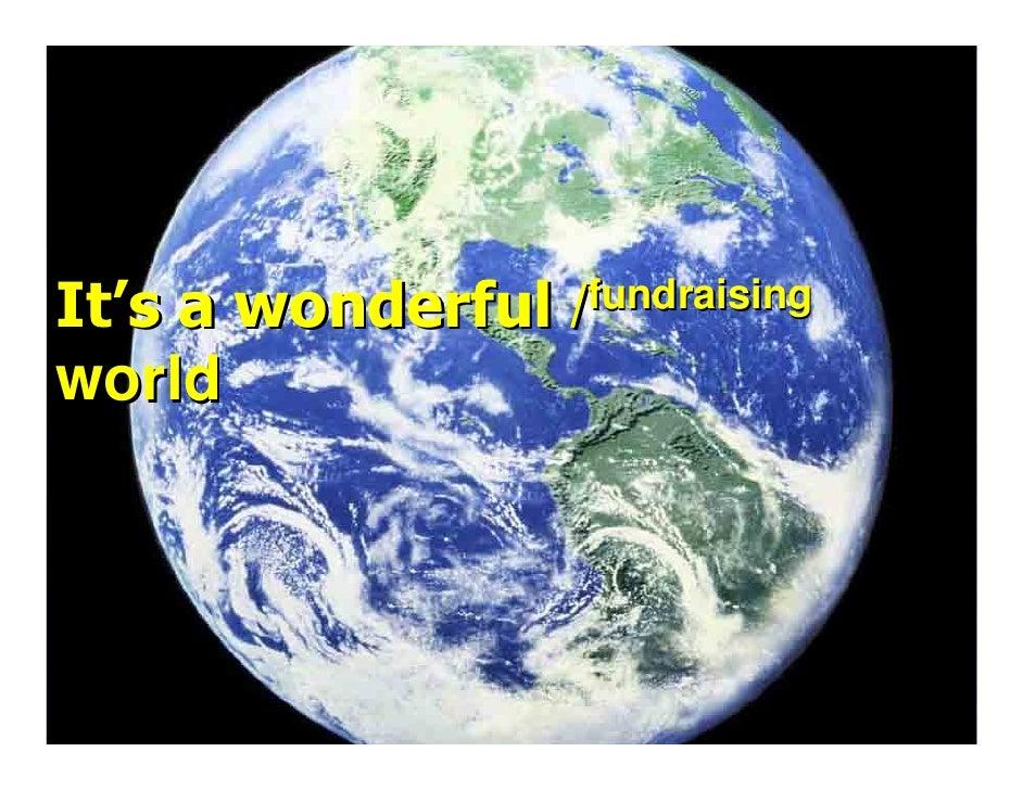 It's a wonderful   /fundraising  world