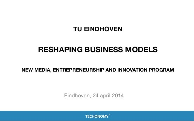 Reshaping Business Models - TU Eindhoven