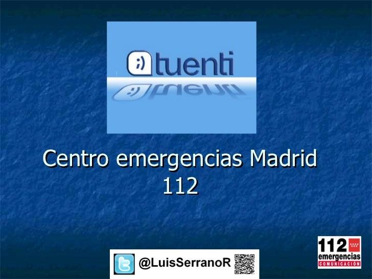 Centro emergencias Madrid          112