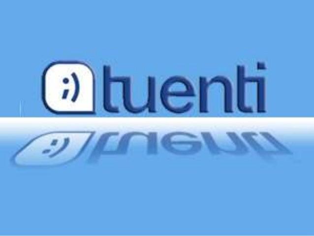 Tuenti Es un operador de telefonía móvil español y herramienta de comunicación de carácter social.