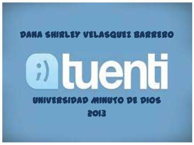 DANA SHIRLEY VELASQUEZ BARRERO  UNIVERSIDAD MINUTO DE DIOS             2013