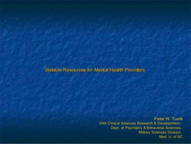 Peter W. Tuerk Website Resources for Mental Health ProvidersWebsite Resources for Mental Health Providers VHA Clinical Sci...