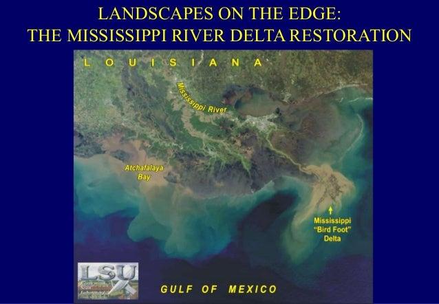 LANDSCAPES ON THE EDGE: THE MISSISSIPPI RIVER DELTA RESTORATION