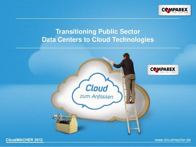Transitioning Public Sector               Data Centers to Cloud TechnologiesCloudMACHER 2012                              ...