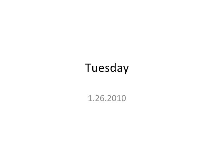 Tuesday 1.26.2010