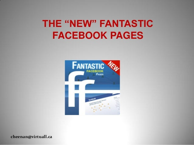 "THE ""NEW"" FANTASTIC FACEBOOK PAGES cheenan@virtuall.ca"