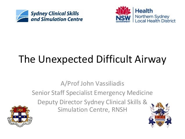 The Unexpected Difficult Airway A/Prof John Vassiliadis Senior Staff Specialist Emergency Medicine Deputy Director Sydney ...