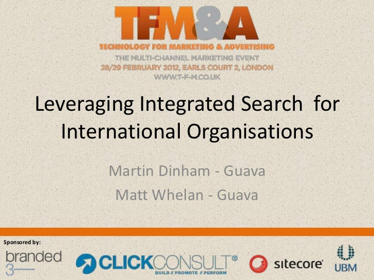 Leveraging Integrated Search for             International Organisations                 Martin Dinham - Guava            ...