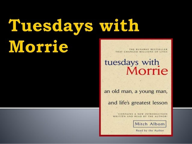 tuesdays with morrie by mitch albom 492 quotes from tuesdays with morrie: 'death ends a life, not a relationship'.