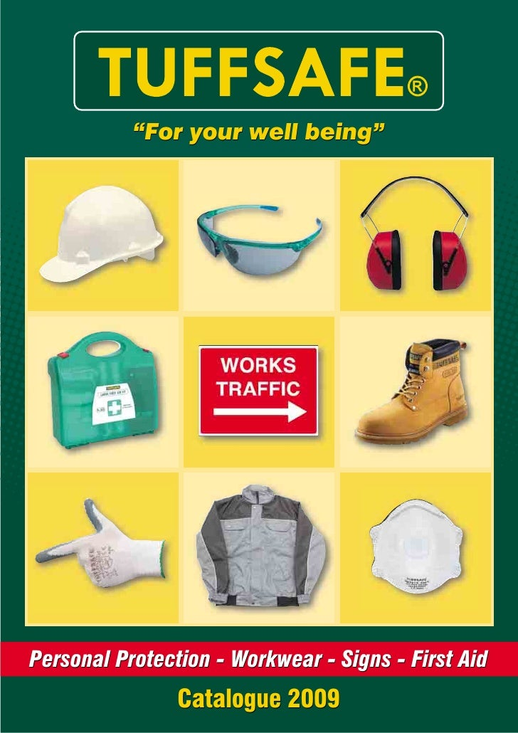 """""""For your well being""""     Personal Protection - Workwear - Signs - First Aid                 Catalogue 2009"""