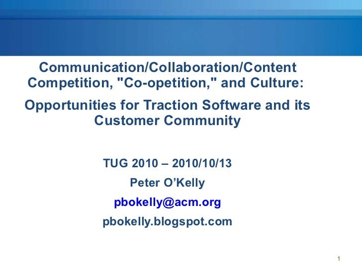 "<ul><li>Communication/Collaboration/Content Competition, ""Co-opetition,"" and Culture:  </li></ul><ul><li>Opportu..."