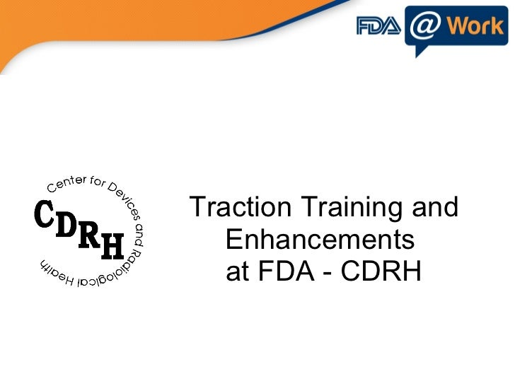 Traction Training and Enhancements  at FDA - CDRH