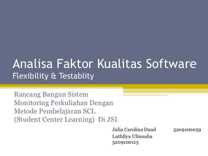Analisa Faktor Kualitas Software Flexibility & Testablity Rancang Bangun Sistem Monitoring Perkuliahan Dengan Metode Pembe...