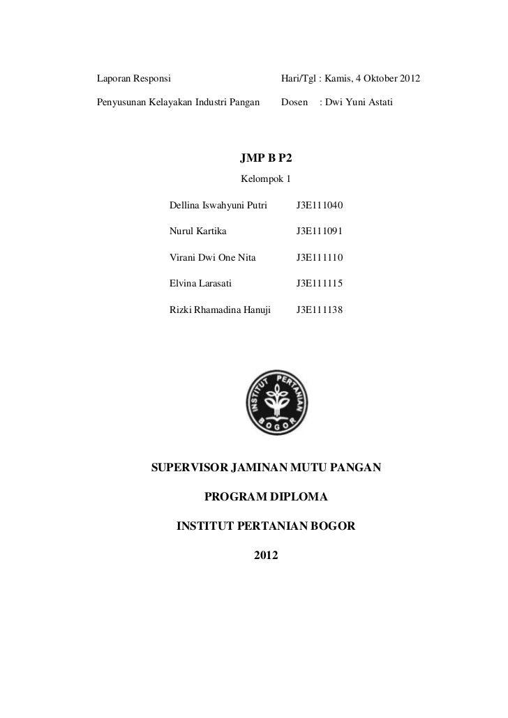 Laporan Responsi                           Hari/Tgl : Kamis, 4 Oktober 2012Penyusunan Kelayakan Industri Pangan       Dose...