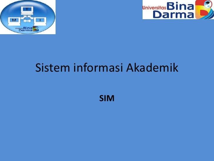 Sistem informasi Akademik           SIM