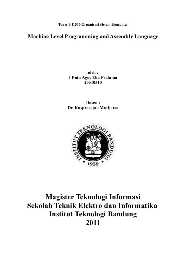 Tugas 3 11516 Organisasi Sistem KomputerMachine Level Programming and Assembly Language                          oleh :   ...