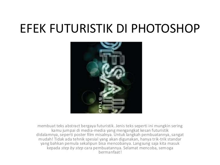 EFEK FUTURISTIK DI PHOTOSHOP  membuat teks abstract bergaya futuristik. Jenis teks seperti ini mungkin sering          kam...