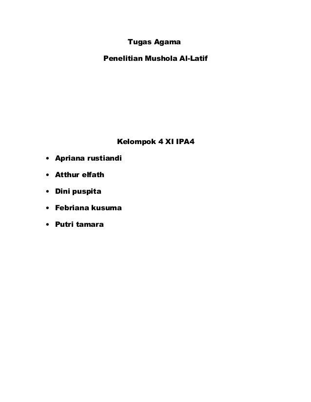 Tugas Agama                 Penelitian Mushola Al-Latif                    Kelompok 4 XI IPA4• Apriana rustiandi• Atthur e...