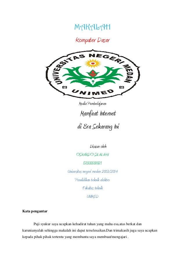 MAKALAH  Komputer Dasar  Media Pembelajaran  Mamfaat Internet di Era Sekarang Ini Disusun oleh OSKARDO SILALAHI 5133331021...