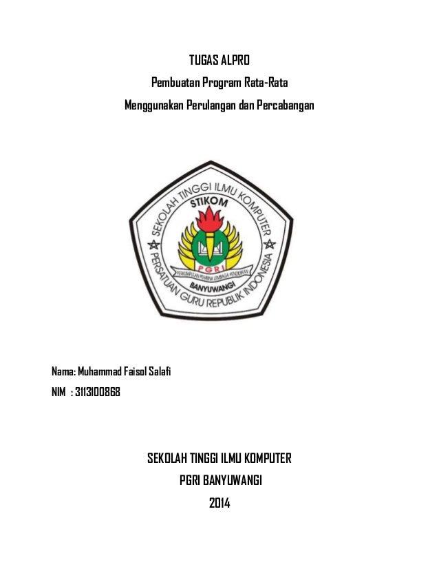 TUGAS ALPRO Pembuatan Program Rata-Rata Menggunakan Perulangan dan Percabangan Nama: Muhammad Faisol Salafi NIM : 31131008...