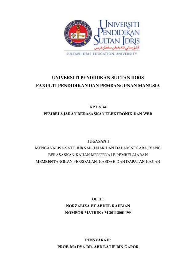 UNIVERSITI PENDIDIKAN SULTAN IDRISFAKULTI PENDIDIKAN DAN PEMBANGUNAN MANUSIA                      KPT 6044   PEMBELAJARAN ...
