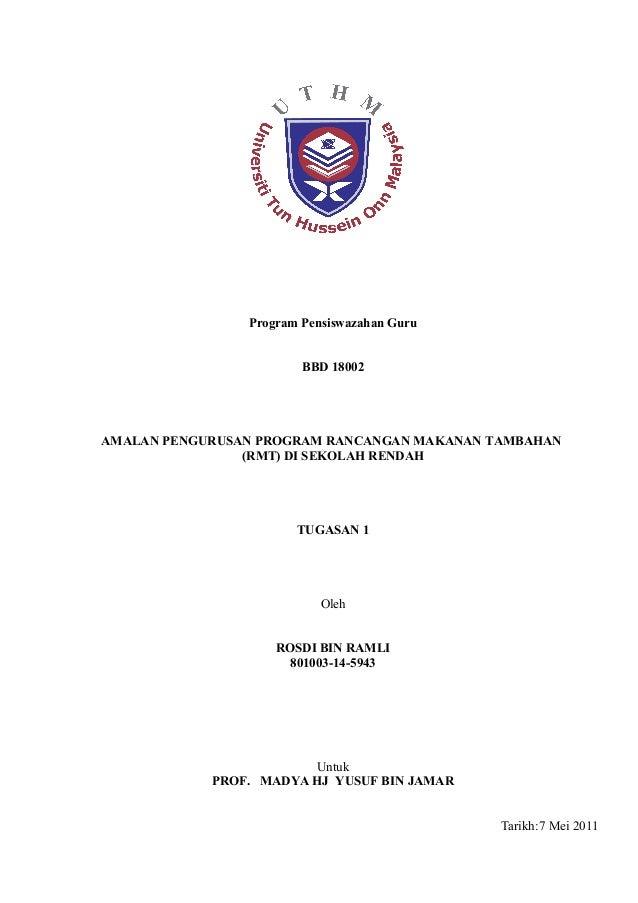 Program Pensiswazahan Guru BBD 18002 AMALAN PENGURUSAN PROGRAM RANCANGAN MAKANAN TAMBAHAN (RMT) DI SEKOLAH RENDAH TUGASAN ...