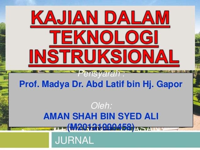 Pensyarah :Prof. Madya Dr. Abd Latif bin Hj. Gapor              Oleh:     AMAN SHAH BIN SYED ALI         (M20121000458)   ...