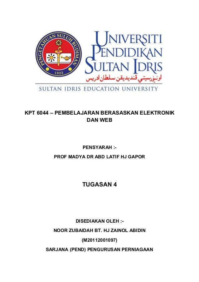 KPT 6044 – PEMBELAJARAN BERASASKAN ELEKTRONIK                    DAN WEB                  PENSYARAH :-        PROF MADYA D...