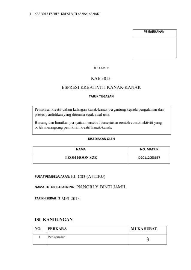 1 KAE 3013 ESPRESI KREATIVITI KANAK-KANAK RIS SEMESTER 1 SESI 2010/2011 KOD AMUS KAE 3013 ESPRESI KREATIVITI KANAK-KANAK T...