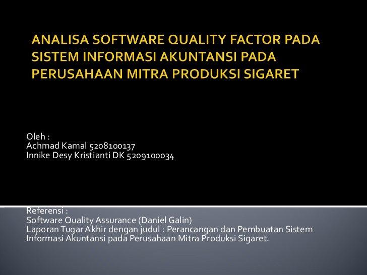 Oleh : Achmad Kamal 5208100137 Innike Desy Kristianti DK 5209100034 Referensi : Software Quality Assurance (Daniel Galin) ...