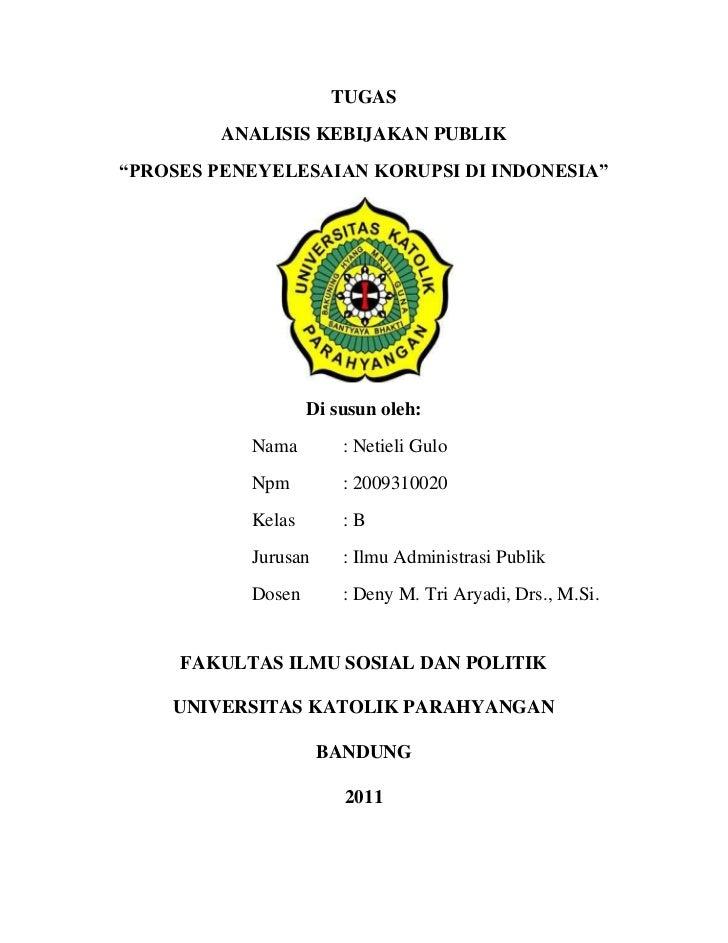 """TUGAS<br />ANALISIS KEBIJAKAN PUBLIK<br />""""PROSES PENEYELESAIAN KORUPSI DI INDONESIA""""<br />Di susun oleh:<br />Nama : Neti..."""