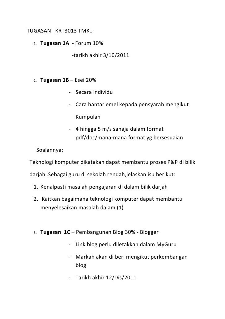 TUGASAN KRT3013 TMK..  1.   Tugasan 1A - Forum 10%                  -tarikh akhir 3/10/2011  2.   Tugasan 1B – Esei 20%   ...