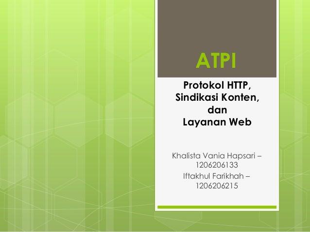 ATPI Khalista Vania Hapsari – 1206206133 Iftakhul Farikhah – 1206206215 Protokol HTTP, Sindikasi Konten, dan Layanan Web