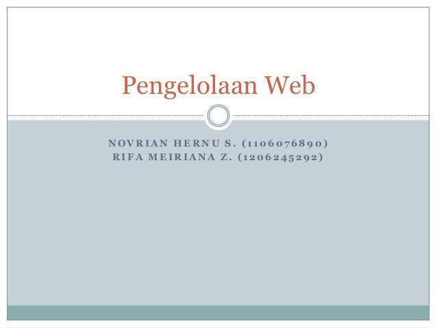 N O V R I A N H E R N U S . ( 1 1 0 6 0 7 6 8 9 0 ) R I F A M E I R I A N A Z . ( 1 2 0 6 2 4 5 2 9 2 ) Pengelolaan Web